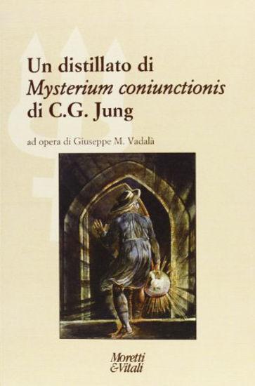 Immagine di DISTILLATO DI «MYSTERIUM CONIUNCTIONIS» DI C. G. JUNG (UN)