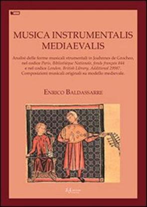 Immagine di MUSICA INSTRUMENTALIS MEDIAEVALIS. ANALISI DELLE FORME MUSICALI STRUMENTALI IN JOAHNNES DE GROCHEO,