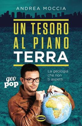 Immagine di UN TESORO AL PIANO TERRA. LA GEOLOGIA CHE NON TI ASPETTI