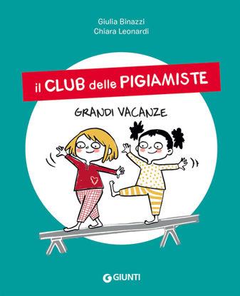 Immagine di GRANDI VACANZE. IL CLUB DELLE PIGIAMISTE