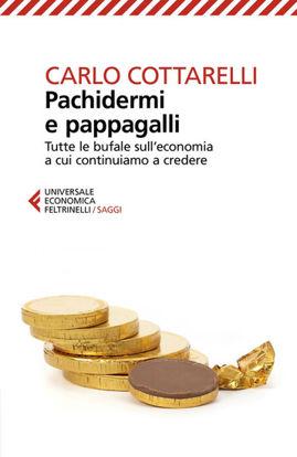 Immagine di PACHIDERMI E PAPPAGALLI. TUTTE LE BUFALE SULL`ECONOMIA A CUI CONTINUIAMO A CREDERE