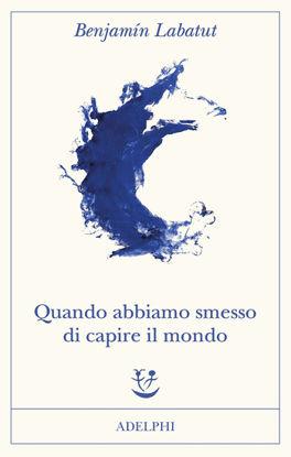Immagine di QUANDO ABBIAMO SMESSO DI CAPIRE IL MONDO