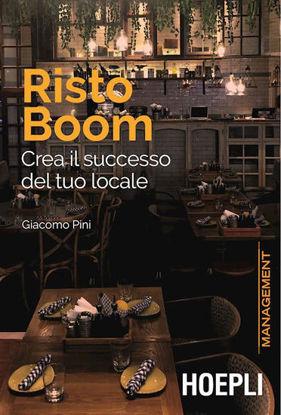 Immagine di RISTO BOOM. CREA IL SUCCESSO DEL TUO LOCALE