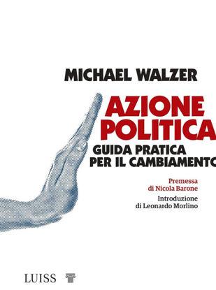 Immagine di AZIONE POLITICA. GUIDA PRATICA PER IL CAMBIAMENTO