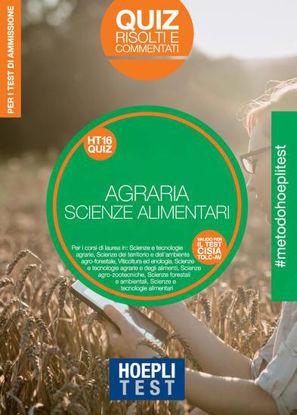 Immagine di HOEPLI TEST. AGRARIA. SCIENZE DELL`ALIMENTAZIONE. QUIZ RISOLTI E COMMENTATI. PER I TEST DI AMMIS...