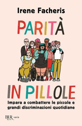 Immagine di PARITA` IN PILLOLE. IMPARA A COMBATTERE LE PICCOLE E GRANDI DISCRIMINAZIONI QUOTIDIANE