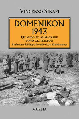 Immagine di DOMENIKON 1943. QUANDO AD AMMAZZARE SONO GLI ITALIANI
