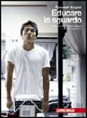 Immagine di EDUCARE LO SGUARDO - INTRODUZIONE PRATICA E TEORICA AL RITRATTO FOTOGRAFICO - VOLUME UNI