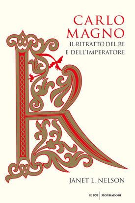 Immagine di CARLO MAGNO. IL RITRATTO DEL RE E DELL`IMPERATORE