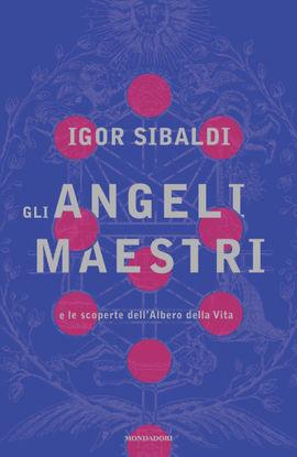 Immagine di ANGELI MAESTRI E LE SCOPERTE DELL`ALBERO DELLA VITA (GLI)