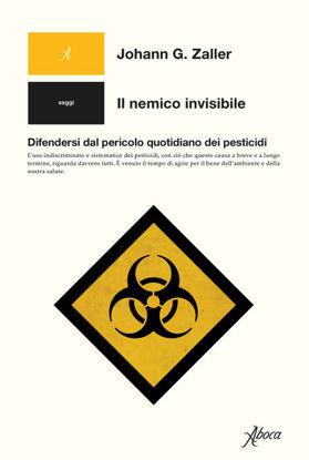 Immagine di NEMICO INVISIBILE. DIFENDERSI DAL PERICOLO QUOTIDIANO DEI PESTICIDI (IL)