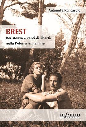 Immagine di BREST. RESISTENZA E CANTI DI LIBERA` NELLA POLONIA IN FIAMME