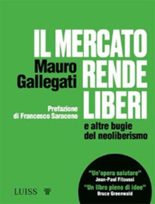Immagine di MERCATO RENDE LIBERI E ALTRE BUGIE DEL NEOLIBERISMO (IL)