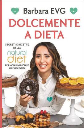 Immagine di DOLCEMENTE A DIETA. SEGRETI E RICETTE DELLA NATURAL DIET PER NON RINUNCIARE ALLE GOLOSITA`