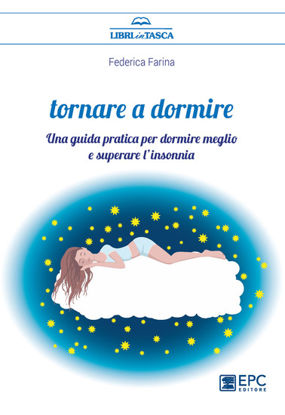 Immagine di TORNARE A DORMIRE. UNA GUIDA PRATICA PER DORMIRE MEGLIO E SUPERARE L`INSONNIA