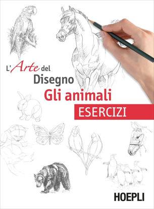 Immagine di ANIMALI. L`ARTE DEL DISEGNO. ESERCIZI (GLI)