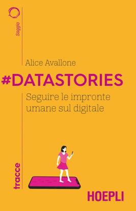 Immagine di #DATASTORIES. SEGUIRE LE IMPRONTE UMANE SUL DIGITALE