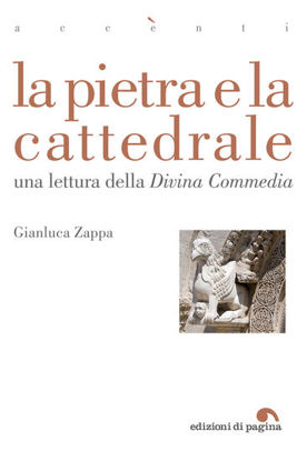 Immagine di PIETRA E LA CATTEDRALE. UNA LETTURA DELLA «DIVINA COMMEDIA» (LA)