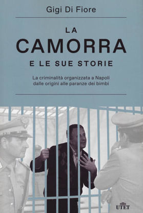 Immagine di CAMORRA E LE SUE STORIE. LA CRIMINALITA` ORGANIZZATA A NAPOLI DALLE ORIGINI ALLE PARANZE DEI BIM...