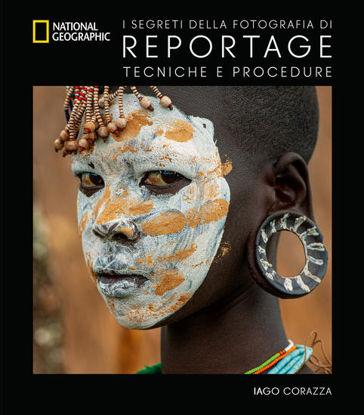 Immagine di SEGRETI DELLA FOTOGRAFIA DI REPORTAGE. TECNICHE E PROCEDURE. NUOVA EDIZ. (I)