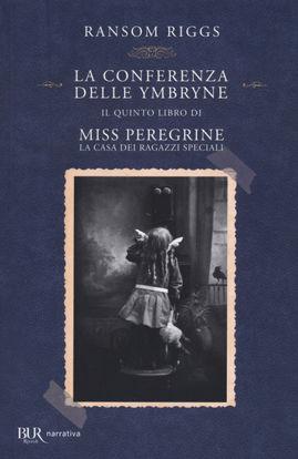 Immagine di CONFERENZA DELLE YMBRYNE. IL QUINTO LIBRO DI MISS PEREGRINE. LA CASA DEI RAGAZZI SPECIALI (LA)