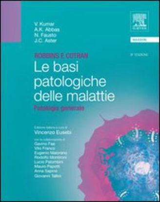 Immagine di ROBBINS E COTRAN. LE BASI PATOLOGICHE DELLE MALATTIE. PATOLOGIA GENERALE