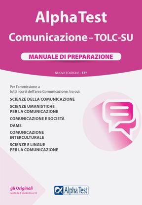 Immagine di ALPHA TEST. COMUNICAZIONE. TOLC-SU. MANUALE DI PREPARAZIONE. NUOVA EDIZIONE