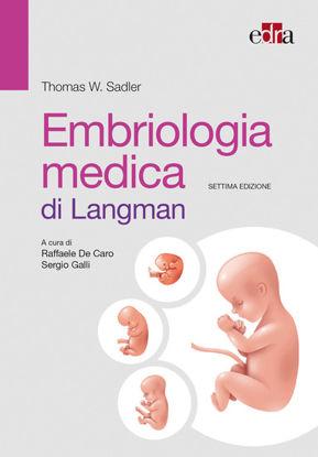 Immagine di EMBRIOLOGIA MEDICA DI LANGMAN