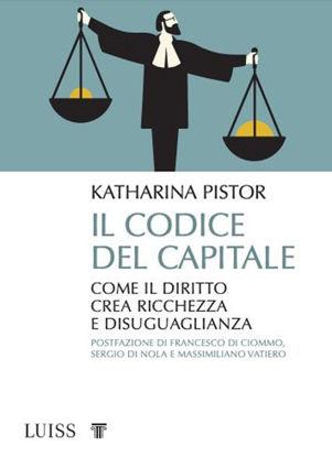 Immagine di CODICE DEL CAPITALE. COME IL DIRITTO CREA RICCHEZZA E DISUGUAGLIANZA (IL)