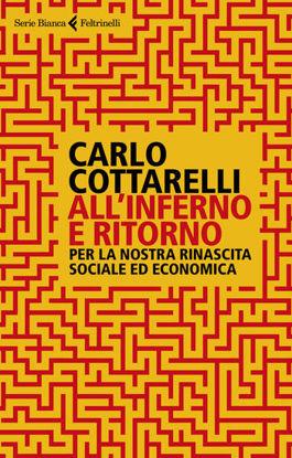 Immagine di ALL`INFERNO E RITORNO. PER LA NOSTRA RINASCITA SOCIALE ED ECONOMICA