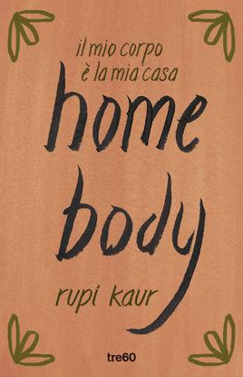 Immagine di HOME BODY. IL MIO CORPO E` LA MIA CASA