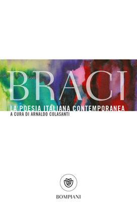 Immagine di BRACI. LA POESIA ITALIANA CONTEMPORANEA