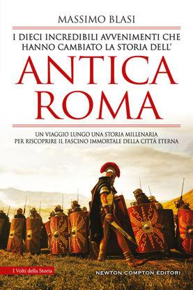Immagine di DIECI INCREDIBILI AVVENIMENTI CHE HANNO CAMBIATO LA STORIA DELL`ANTICA ROMA (I)