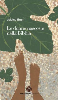 Immagine di DONNE NASCOSTE NELLA BIBBIA (LE)