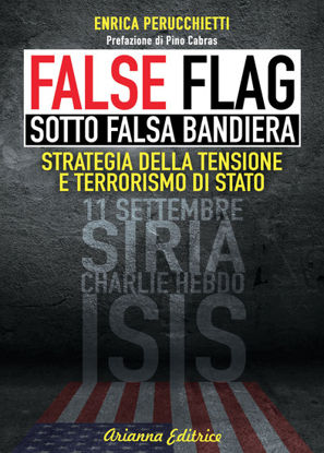 Immagine di FALSE FLAG. SOTTO FALSA BANDIERA