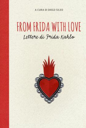Immagine di FROM FRIDA WITH LOVE. LETTERE DI FRIDA KAHLO
