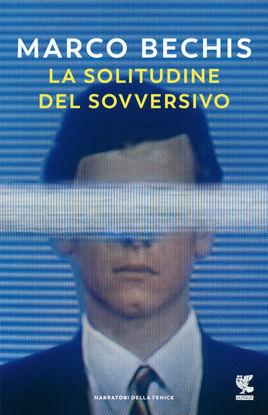 Immagine di SOLITUDINE DEL SOVVERSIVO (LA)