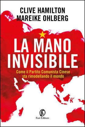 Immagine di MANO INVISIBILE. COME IL PARTITO COMUNISTA CINESE... (LA)