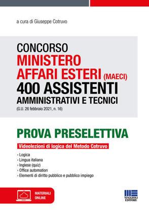 Immagine di CONCORSO MINISTERO AFFARI ESTERI (MAECI) 400 ASSISTENTI AMMINISTRATIVI E TECNICI PROVA PRESELETTIVA