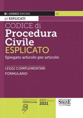 Immagine di CODICE DI PROCEDURA CIVILE ESPLICATO. SPIEGATO ARTICOLO PER ARTICOLO. 2021