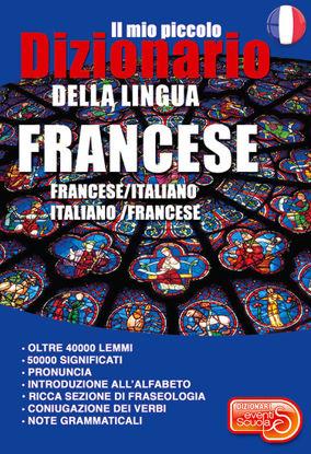 Immagine di MIO PICCOLO DIZIONARIO DELLA LINGUA FRANCESE. FRANCESE/ITALIANO. ITALIANO/FRANCESE. (IL)