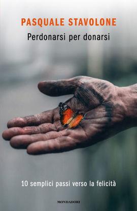 Immagine di PERDONARSI PER DONARSI. 10 SEMPLICI PASSI VERSO LA FELICITA`