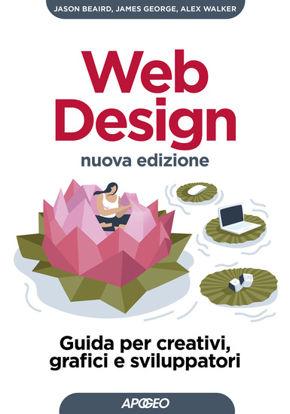 Immagine di WEB DESIGN. GUIDA PER CRETIVI, GRAFICI E SVILUPPATORI