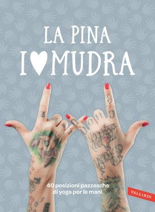 Immagine di LOVE MUDRA. 40 POSIZIONI PAZZESCHE DI YOGA PER LE MANI (I)