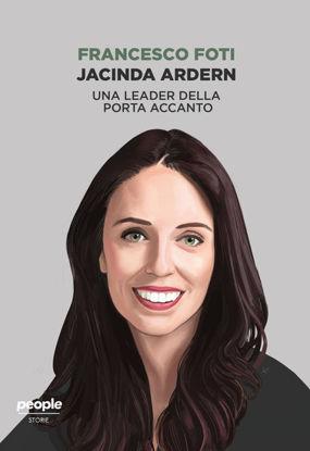 Immagine di JACINDA ARDERN. UNA LEADER DELLA PORTA ACCANTO