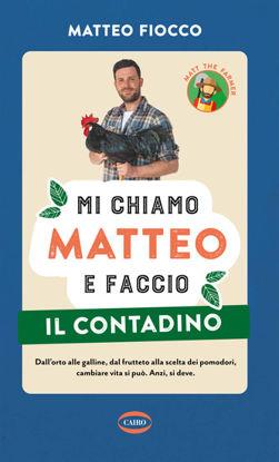 Immagine di MI CHIAMO MATTEO E FACCIO IL CONTADINO