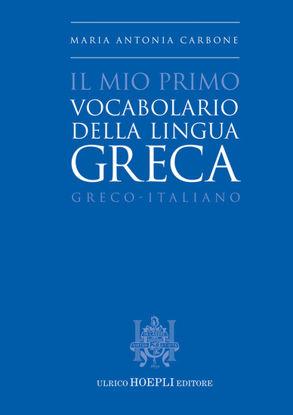 Immagine di MIO PRIMO VOCABOLARIO DELLA LINGUA GRECA. GRECO-ITALIANO (IL)