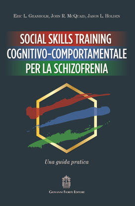 Immagine di SOCIAL SKILLS TRAINING COGNITIVO-COMPORTAMENTALE PER LA SCHIZOFRENIA. UNA GUIDA PRATICA