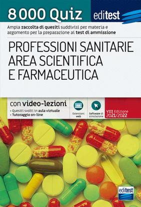 Immagine di 8000 QUIZ PROFESSIONI SANITARIE AREA SCIENTIFICA E FARMACEUTICA PER LA PREPARAZIONE AI TEST DI A...