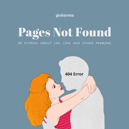 Immagine di PAGES NOT FOUND. 28 STORIES ABOUT LIFE, LOVE AND OTHER PROBLEMS. EDIZ. ITALIANA E INGLESE